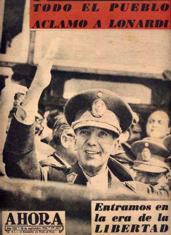 """Copertina della rivista """"Ahora"""" che inneggia alla  «revolucion libertadora"""" del gen Lonardi contro Peron."""
