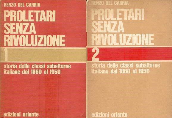 I due volumi di Del Carria furono una fortunata pubblicazione delle Edizioni Oriente.