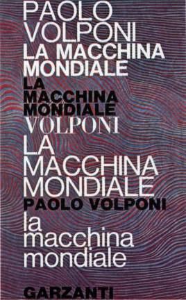 """Copertina de """"la macchina mondiale"""" di Volponi, vincitrice dello Strega 1965."""